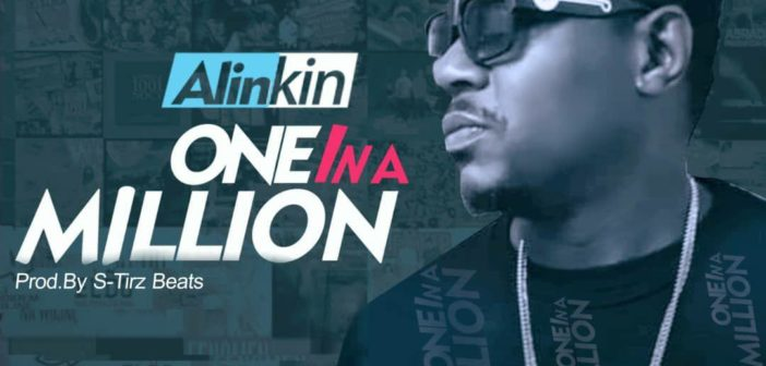 Alinkin – One in A Million (prod by S-Tirz beatz) @AlinkinKing