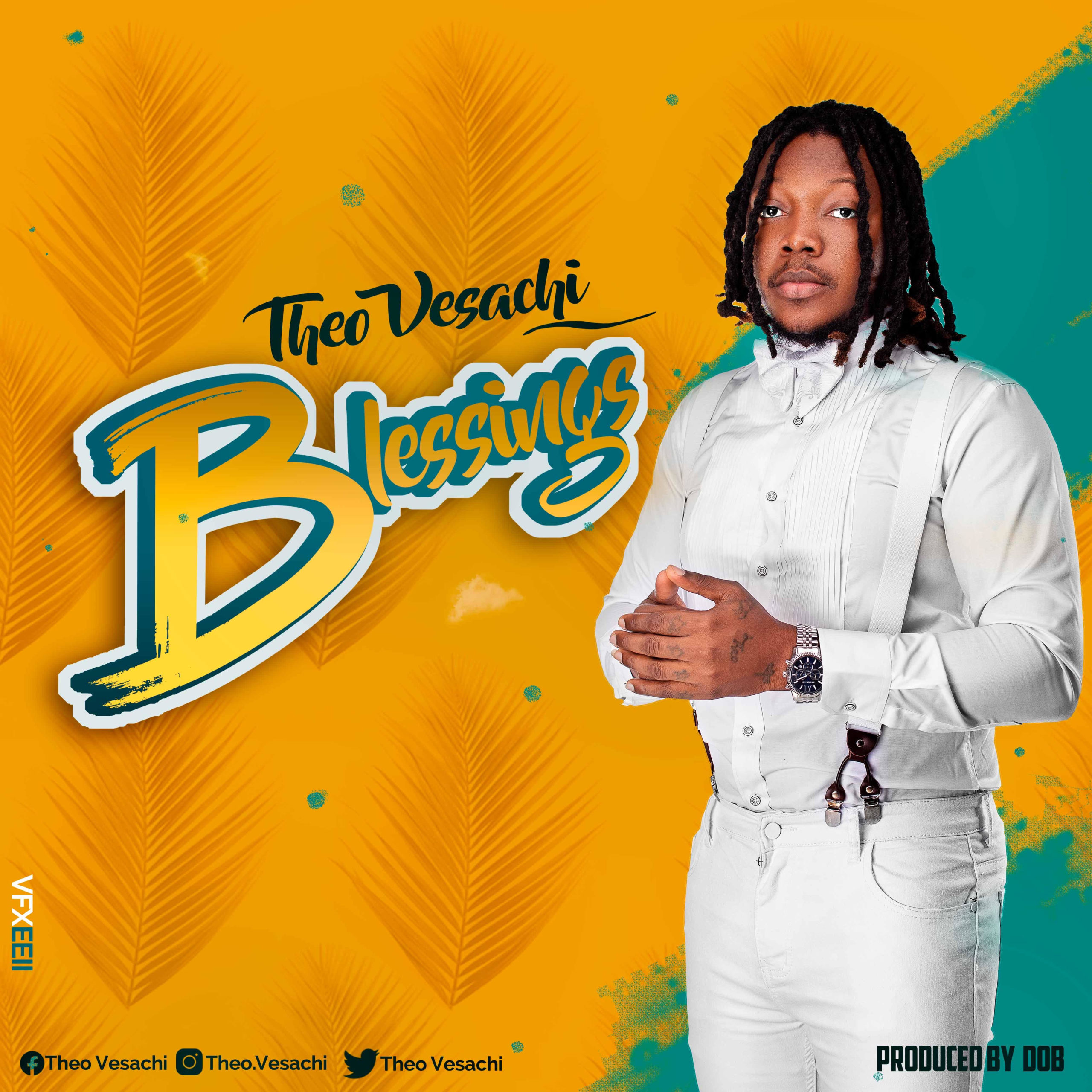Theo Vesachi – Blessings(Prod. By DoBMusic) @TheoVesachi