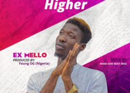 Ex Mello – Higher (Prod By Young OG)